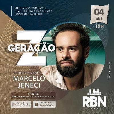 Geração Z #9 Marcelo Jeneci