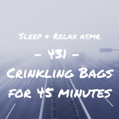 Crinkling Bags for 45 Minutes