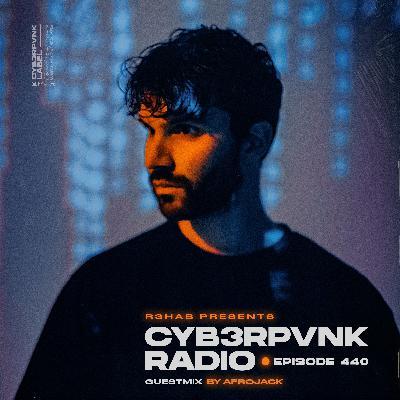 CYB3RPVNK Radio 440 (Afrojack Guest Mix)