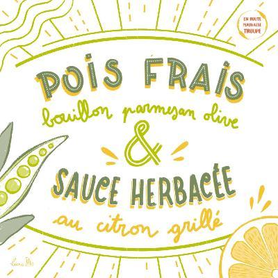 Pois frais, bouillon parmesan olive et sauce herbacée au citron grillé