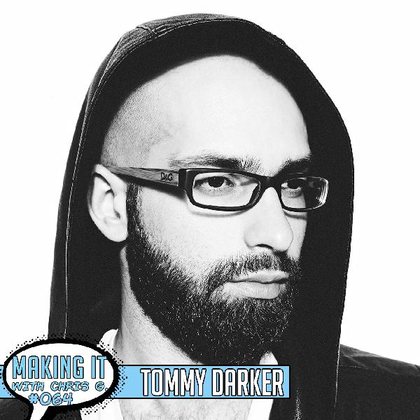 #064: Tommy Darker - Creating Unique Business Models And Strategies for DIY Musicians