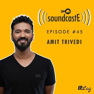 Ep.45: 9XM SoundcastE - Amit Trivedi