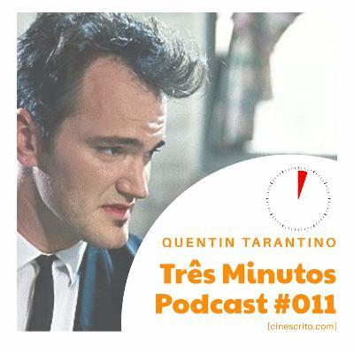 Três Minutos Podcast #11 - Quentin Tarantino