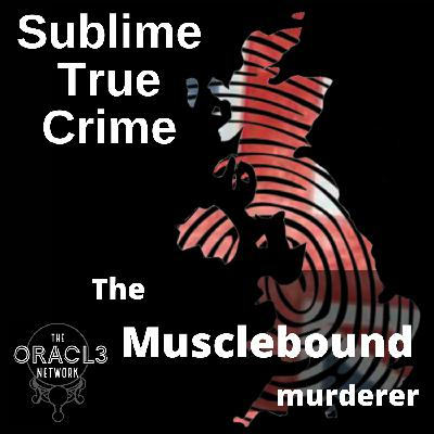 20: Ep 20 - The Musclebound Murderer