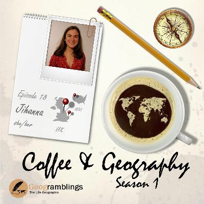 Coffee & Geography S01E18 Jihanna Bonilla-Allard (UK & USA)