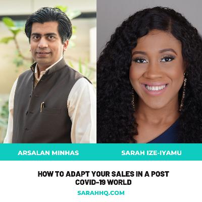 How to adapt your sales in a post COVID-19 world - Arsalan Minhas