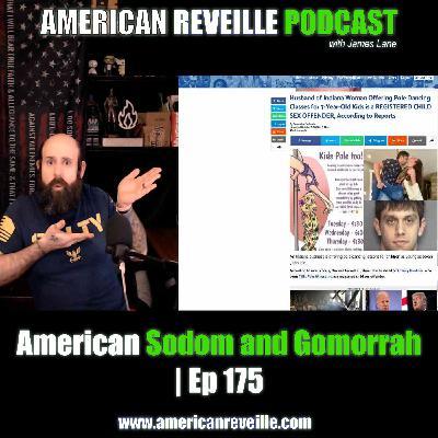 American Sodom and Gomorrah | Ep 175