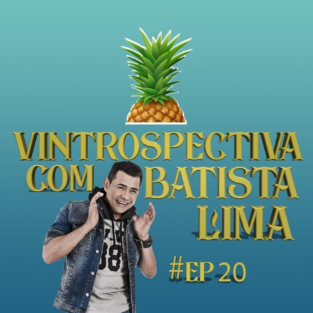 #20 - VINtrospectiva Batista Lima - ORCI