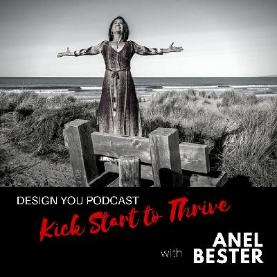 EP 045 – Kickstart to Thrive with Anel Bester