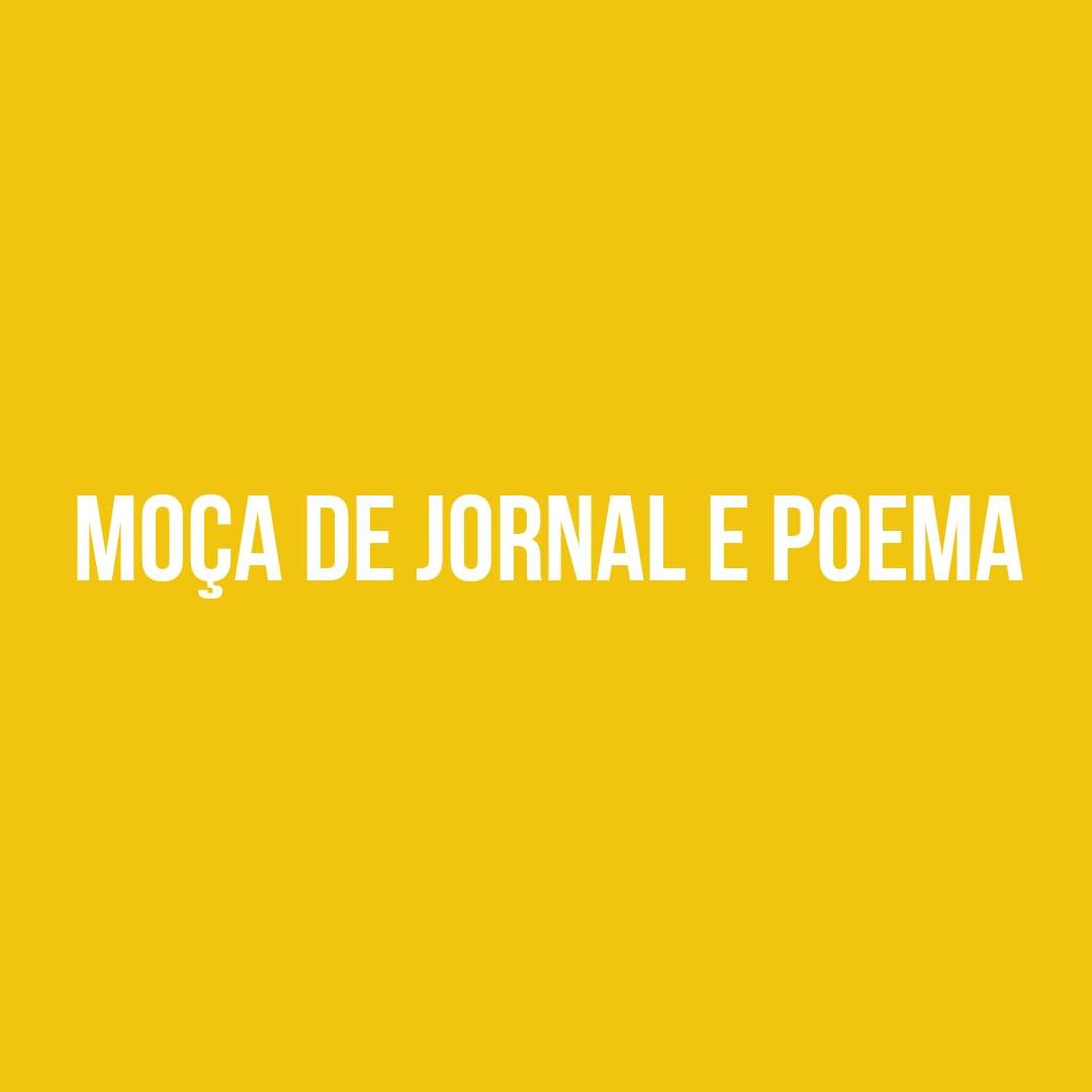 BANANA DA TERRA 003 - MOÇA DE JORNAL E POEMA