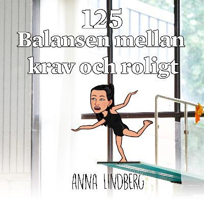 Avsnitt 125 – Balansen mellan krav och roligt (Anna Lindberg)