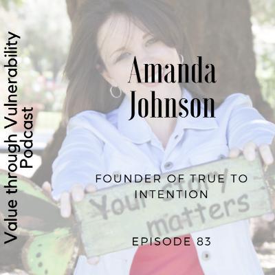 Episode 83, Amanda Johnson, Founder of True to Intention