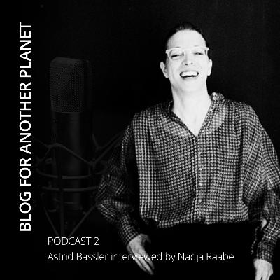 Podcast 2 - with Astrid Bassler interviewed by Nadja Raabe