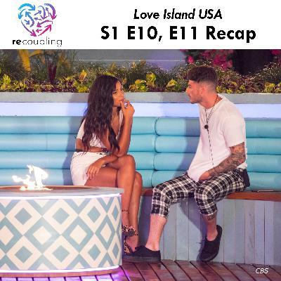 'Love Island' S1 E10 + E11 Recap