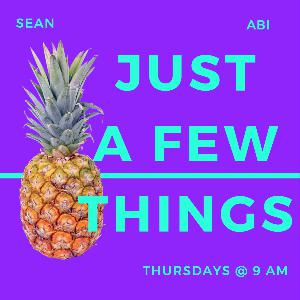 Just a Few Things- Episode 3