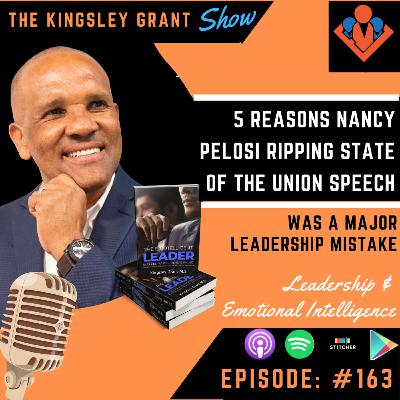 [SPECIAL] KGS163 | 5 Reasons Nancy Pelosi Ripping State Of The Union Speech Was A Major Leadership Mistake with Kingsley Grant