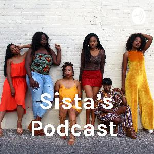 Sista's Podcast EP. 10 SELF CARE IS LIFE!!!!!!