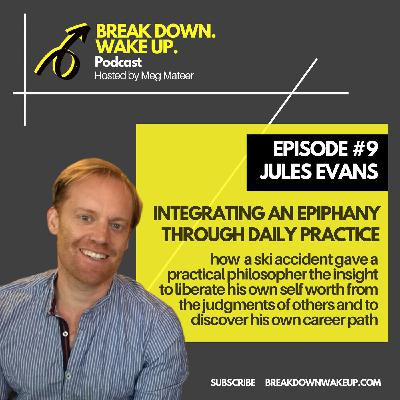 009 - Integrating an epiphany through daily practice with Jules Evans