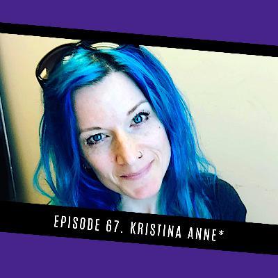 67. Kristina Anne*