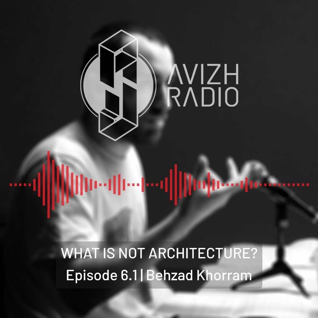 Avizh Radio - Episode 06 Behzad Khorram [Part 1]