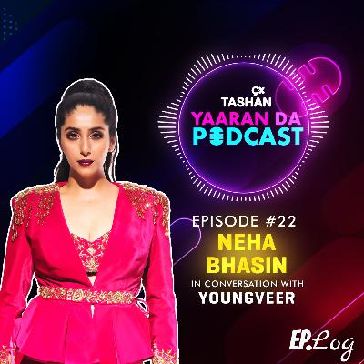 Ep 22: 9x Tashan Yaaran Da Podcast ft. Neha Bhasin
