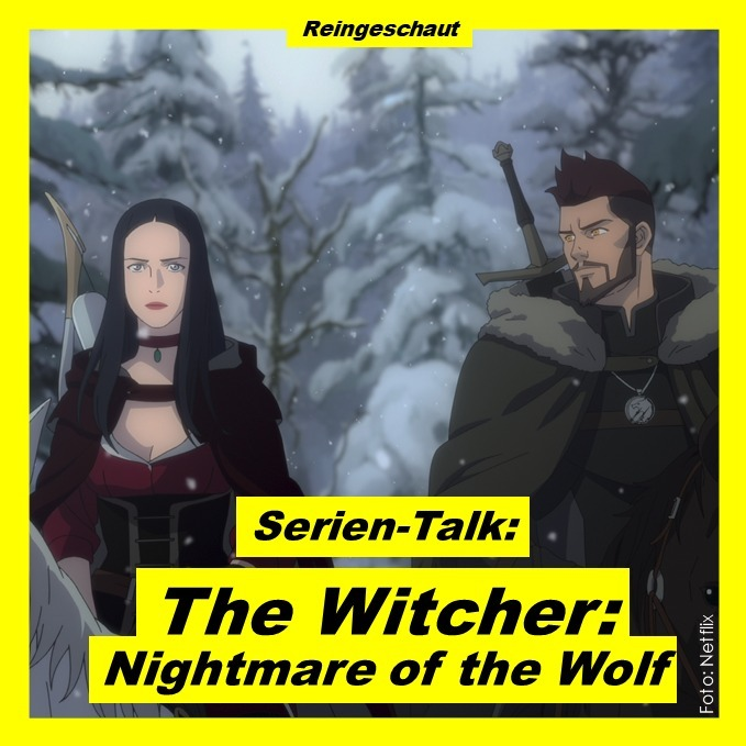 Serien-Talk: The Witcher - Nightmare of the Wolf