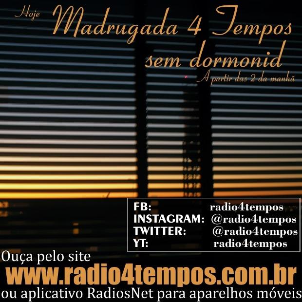 Rádio 4 Tempos - Madrugada sem Dormonid 10:Rádio 4 Tempos