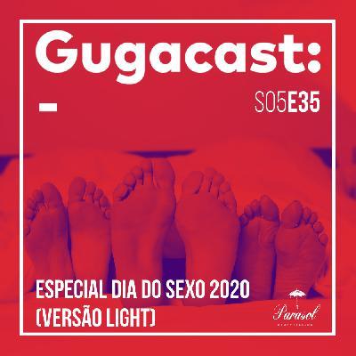 Especial Dia do Sexo 2020 (Versão Light) - Gugacast - S05E35