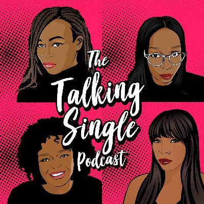 The Talking Singles wrap up season 3. S3 EP13