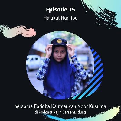 Episode 75 - Hakikat Hari Ibu