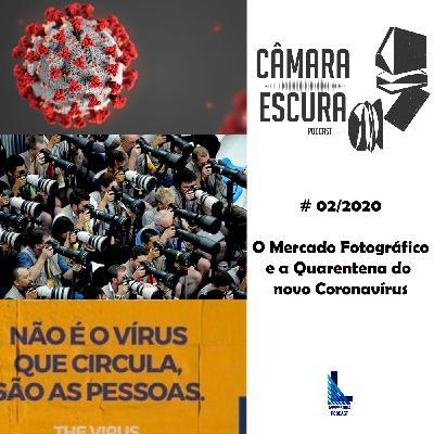 O Mercado Fotográfico e a Quarentena do novo Coronavírus