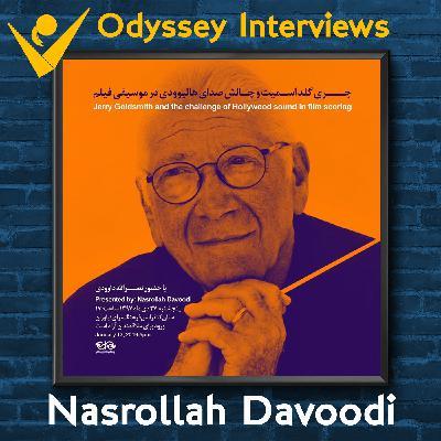 Odyssey Interviews - Nasrollah Davoodi Part 1