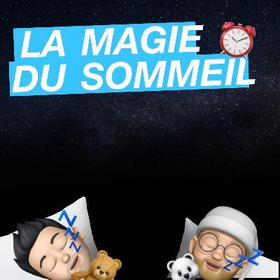 La magie du sommeil 😴