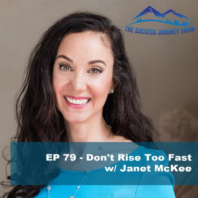 EP 79 - Don't Rise Too Fast w/ Janet McKee