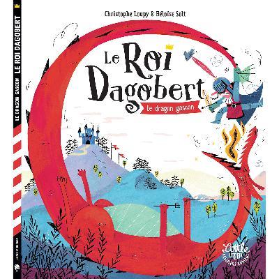 Le Roi Dagobert, le dragon Gascon