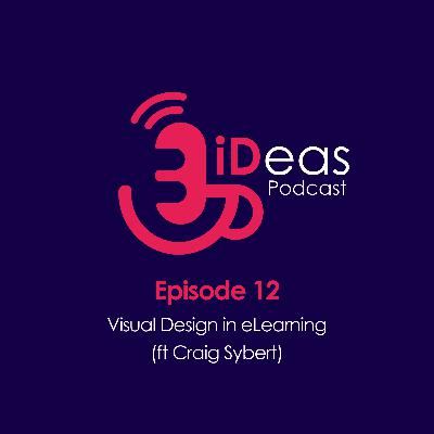 Episode 12. Visual Design in eLearning (ft Craig Sybert)