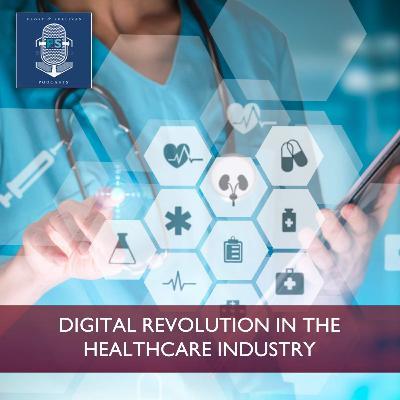 Digital Revolution in the Healthcare Industry