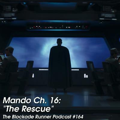 """Mando Ch. 16: """"The Rescue"""" - The Blockade Runner Podcast #164"""