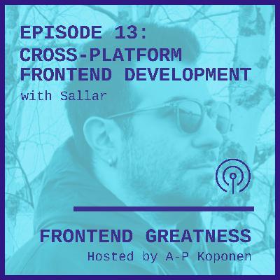Cross-Platform Frontend Development with Sallar
