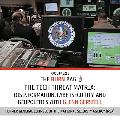 The Tech Threat Matrix: Disinformation, Cybersecurity, and Geopolitics with Glenn Gerstell, former NSA General Counsel