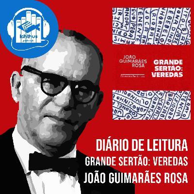 Dia 20 (pp. 414-435) | Grande sertão: Veredas (João Guimarães Rosa) | Diário de leitura