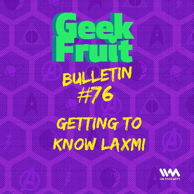 Ep. 269: Getting to Know Laxmi