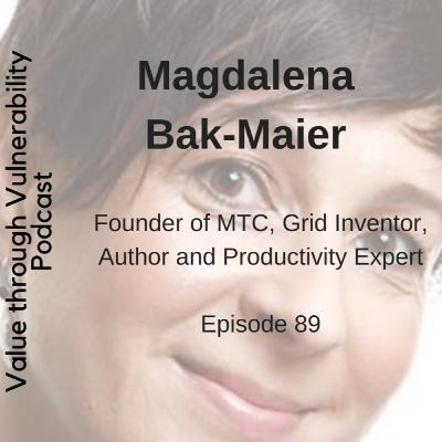 Episode 89 - Magdalena Bak-Maier, Founder of MTC, Grid Inventor, Author and Productivity Expert