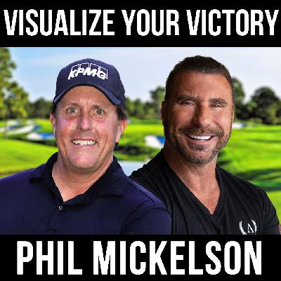 Visualize Your Victory W/ Phil Mickelson