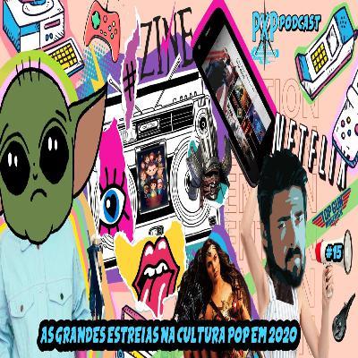 PXP PODCAST 15 - As grandes estreias na Cultura Pop em 2020!