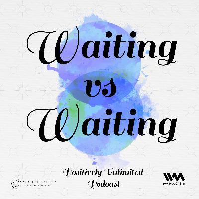 Ep. 50: Waiting vs Waiting