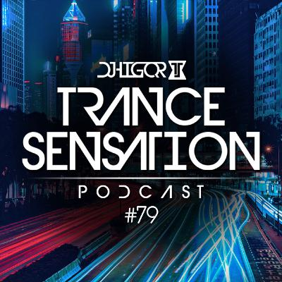 Trance Sensation Podcast #79