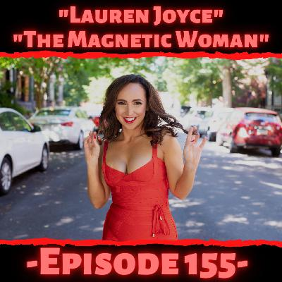 """Lauren Joyce, The Magnetic Woman"""