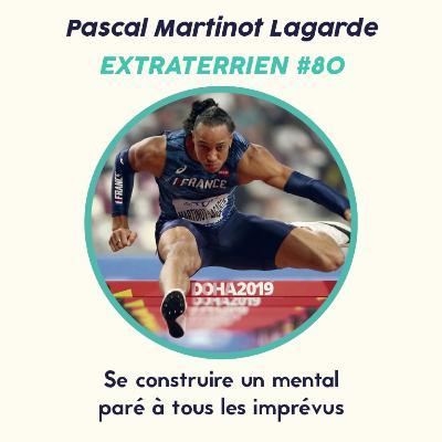 #80 Pascal Martinot Lagarde (110m haies) - se construire un mental paré à toutes épreuves
