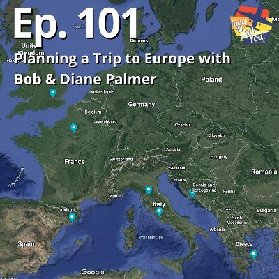 (Ep. 101) Planning a trip to Europe with Bob & Diane Palmer